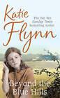 Beyond the Blue Hills: A World War 2 Family Saga by Katie Flynn (Paperback, 2007)