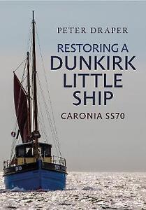 Adaptable Restaurer Un Dunkerque Petit Navire: Caronia Ss70 Par Draper, Peter, New Book, Libre &-afficher Le Titre D'origine Prix Fou
