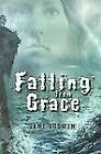 Falling from Grace by Jane Godwin (2007, Hardcover)