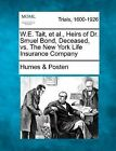 W.E. Tait, et al., Heirs of Dr. Smuel Bond, Deceased, vs. the New York Life Insurance Company by Humes &   Posten (Paperback / softback, 2012)