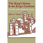The King's Honor and the King's Cardinal: The War of the Polish Succession by John L. Sutton (Paperback, 2014)