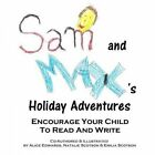 Sam & Max's Holiday Adventures  : Sam Meets Santa and Max Finds a Gift by Alice Edwards (Paperback / softback, 2013)