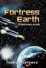Fortress Earth 9781450216340 by Travis Hightower Paperback