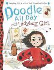 Doodle All Day with Ladybug Girl by Jacky Davis, David Soman (Mixed media product, 2004)