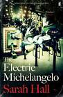 The Electric Michelangelo by Sarah J. E. Hall (Paperback, 2016)