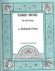 Early Music for The Harp - Friou Deborah Paperback Jul 1988
