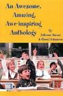 An Awesome, Amazing, Awe-Inspiring Anthology by Julienne Bacani, Cheryl Catuncan (Paperback / softback, 2002)
