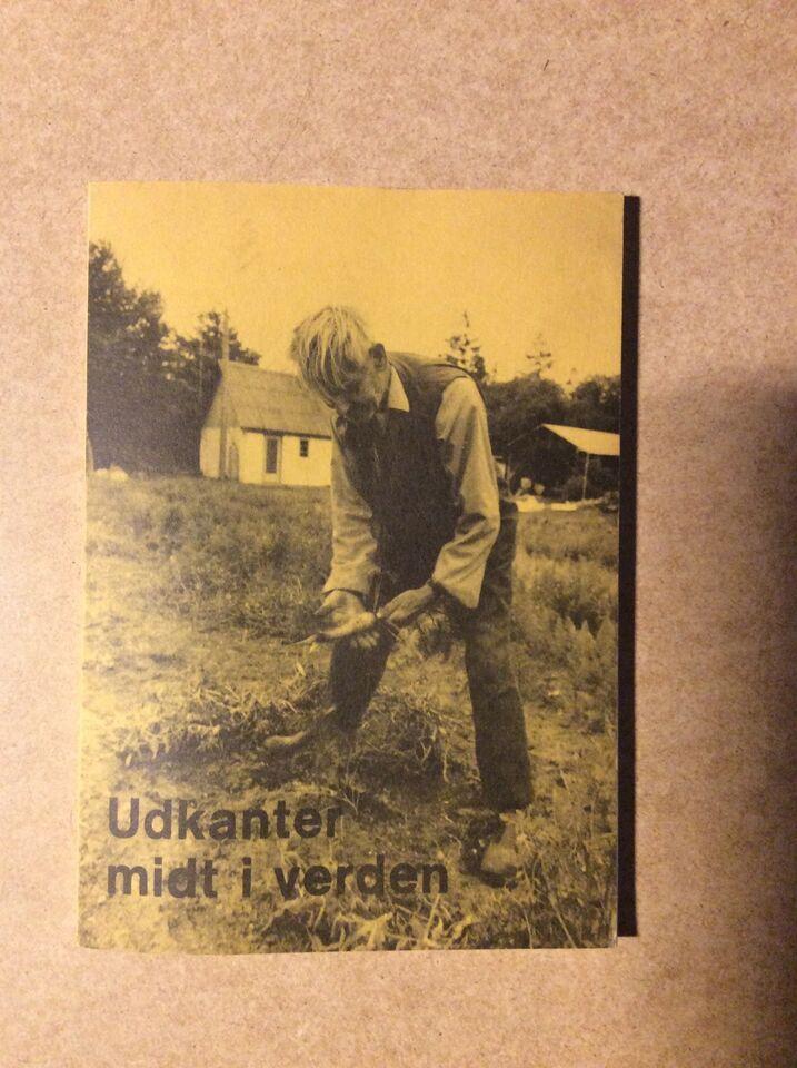 Udkanter midt i verden, Ejgil Søholm (red.), emne: