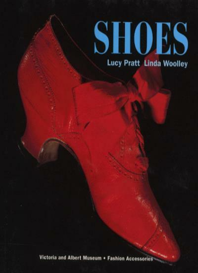 Shoes (V & A Fashion Accessories) By Lucy Pratt, Linda Woolley