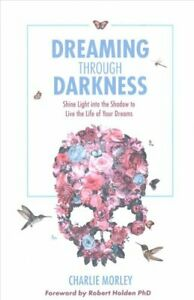 Dreaming-Through-Darkness-Shine-Light-into-the-Shadow-to-Live-t-9781781807354