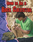 How to Be a Rock Collector by Natalie Hyde (Hardback, 2012)