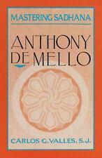 Mastering Sadhana: On Retreat With Anthony De Mello