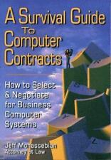 A Survival Guide to Computer Contracts: How to Select & Negotiate for Business
