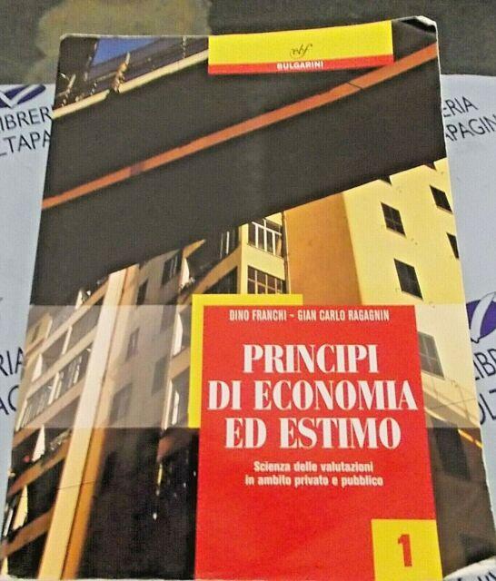PRINCIPI DI ECONOMIA ED ESTIMO VOL.1 - D.FRANCHI G.C.RAGAGNIN - BULGARINI