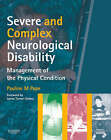 Severe and Complex Neurological Disability: Management of the Physical Condition by Pauline M. Pope (Paperback, 2006)