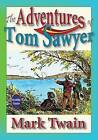 The Adventures of Tom Sawyer: Unabridged and Illustrated by Mark Twain (Paperback / softback, 2010)