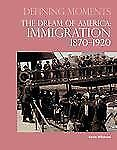 Defining Moments: The Dream of America: Immigration 1870–1920