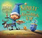 Shmelf the Hanukkah Elf by Howard McWilliam and Greg Wolfe (2016, Hardcover)