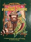 Small Fry Fishing Guide : A Complete Introduction to the World of Fishing for Small Fry of All Ages by Timothy R. Smith (1995, Hardcover)
