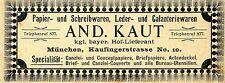 And. Kaut München PAPIER-UND SCHREIBWAREN Historische Reklame von 1902