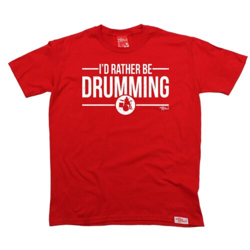 Id Rather Be Drumming T-SHIRT Band Drums Rock Drummer Hip birthday fashion gift