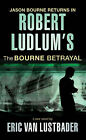 Robert Ludlum's The Bourne Betrayal by Eric van Lustbader (Paperback, 2008)