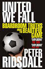 United We Fall: Boardroom Truths About the Beautiful Game by Peter Ridsdale (Paperback, 2008)
