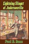 Lightning Slinger of Andersonville by Paul B Dunn (Paperback / softback, 2009)