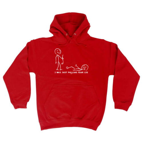 I Was Just Pulling Your Leg Funny Novelty Hoodie Hoody hooded Top