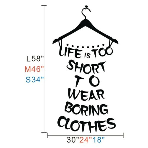 Life is Too Short to Wear Boring Clothes Wall Decal Inspired Saying Vinyl Decor
