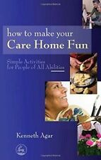 How to Make Your Care Home Fun: Simple Activities for People of All-ExLibrary