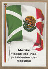 DRAPEAU MEXICO MEXIQUE Vice-President Republique Republic FLAG CARD 30s
