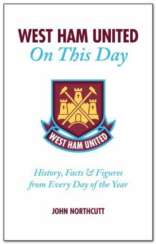 1 of 1 - West Ham United FC: On This Day: Hammers History, Facts and Figures from Every,