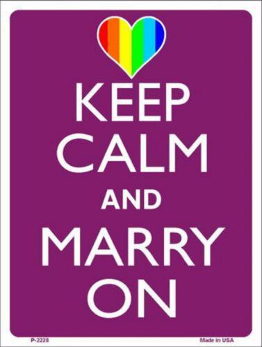 """Keep Calm and Marry On Gay Pride 9/"""" x 12/"""" Metal Novelty Parking Sign"""