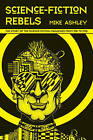 Science Fiction Rebels: The History of the Science-Fiction Magazine: Volume IV by Mike Ashley (Hardback, 2015)