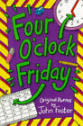 Four o'Clock Friday: Original Poems by John Foster (Paperback, 1991)