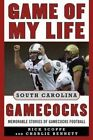 Game of My Life South Carolina Gamecocks: Memorable Stories of Gamecock Football by Charlie Bennett, Rick Scoppe (Hardback, 2013)