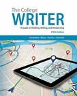 The College Writer : A Guide to Thinking, Writing, and Researching by Verne Meyer, John Van Rys, Patrick Sebranek and Randall VanderMey (2014, Paperback)