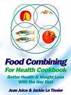 Food Combining for Health Cookbook: Better Health and Weight Loss with the Hay Diet by Jean Joice, Jackie Le Tissier (Paperback, 2000)