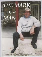 THE MARK OF A MAN ( GORDON MARKS ) - WILKSCH South Australia vegetable grower bw