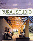 Rural Studio: Samuel Mockbee and an Architecture of Decency by Timothy Hursley, Andrea Oppenheimer (Paperback, 2002)