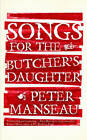 Songs for the Butcher's Daughter by Peter Manseau (Hardback, 2009)