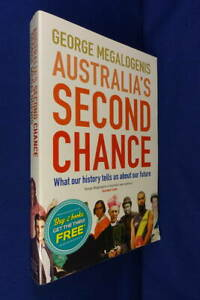 AUSTRALIA'S SECOND CHANCE George Megalogenis AUSTRALIAN HISTORY & FUTURE Book