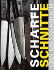 Scharfe Schnitte von Ansgar Pudenz und Rainer Schillings (2013, Gebundene Ausgabe)