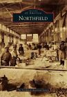 Northfield by The Northfield Historical Society (Paperback / softback, 2014)