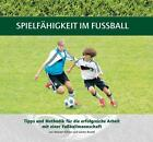 Spielfähigkeit im Fußball von Günter Brandl und Michael Köllner (2010, Gebundene Ausgabe)