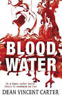 Blood Water by Dean Vincent Carter (Paperback, 2009)