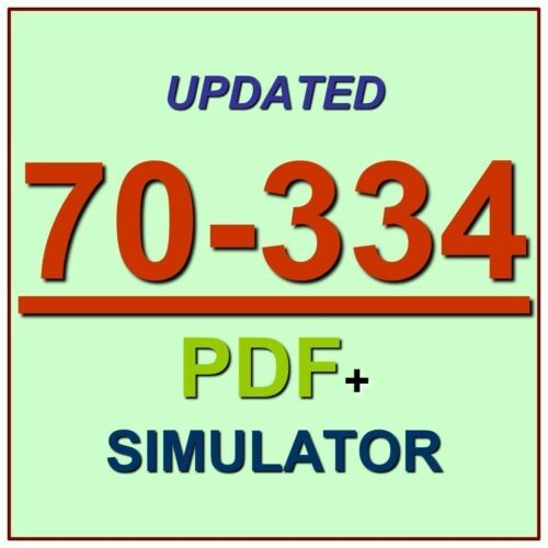 Latest 70-334 Verified Practice Test 334 Exam QA PDF+Simulator