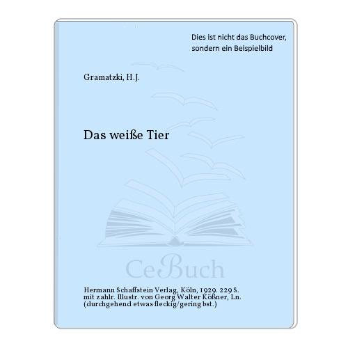 Gramatzki, H.J.: Das weiße Tier