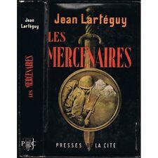 Les MERCENAIRES Jean LARTEGUY Anciens de CORɃE Aventurier HéŽro•ïque Pitoyable